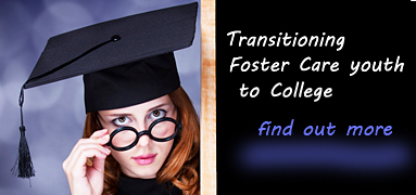 Click to learn more about transitioning foster care youth to college..