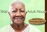 Click for information about Adult Abuse Prevention Month.